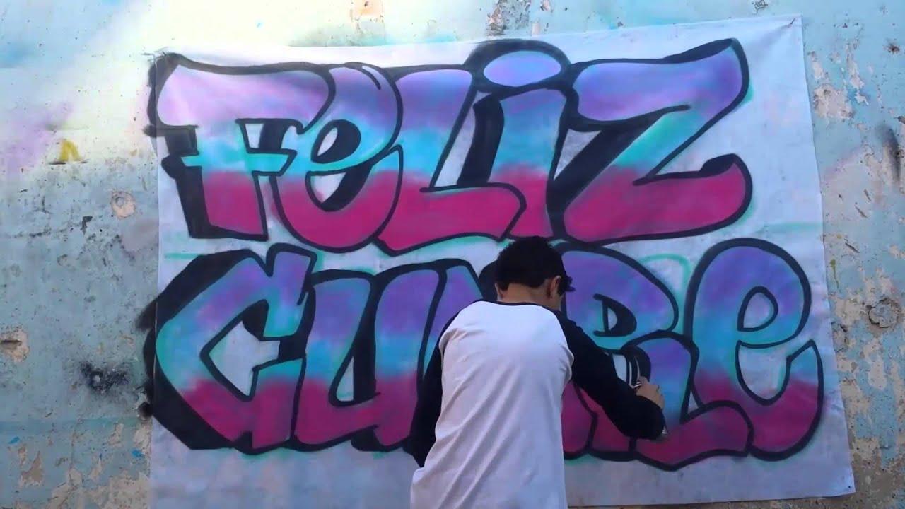 Graffiti ''Feliz Cumple''. / Hyperlapse sencillo. - YouTube