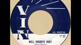 FRANKIE LEE SIMS - WELL GOODBYE BABY [Vin 1006] 1958