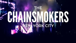 The Chainsmokers - New York City (live)