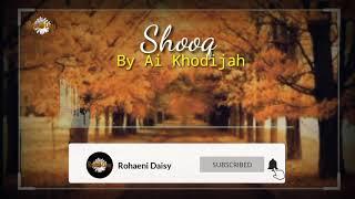 Download Shooq~By Si Khodijah (Lirik)