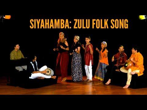 Siyahamba: A Zulu Folk Song