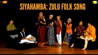 Siyahamba: A Zulu Folk Song