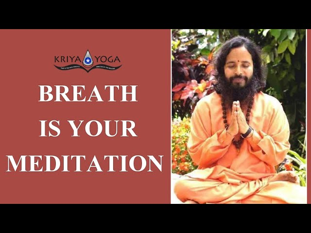 Breath Is Your Meditation