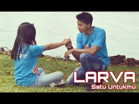 LARVA - Satu Untukmu