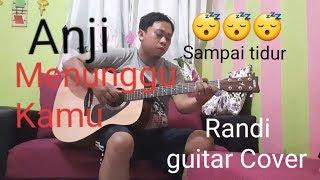 Anji - Menunggu Kamu| Guitar Cover | Randi Ba Ta Gor