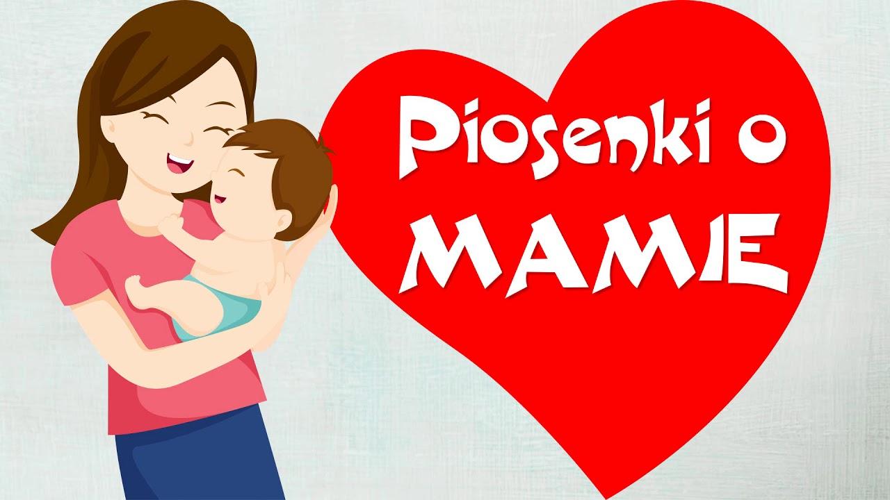 święto Mamy Piosenki O Mamie Dla Dzieci