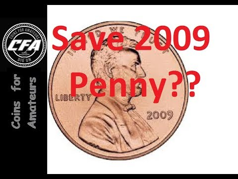 Coins - Save 2009 Penny? What Is Special About Collectable 2009 Lincoln Cent? Keep 2009 Pennies!