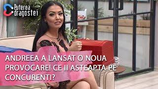 Puterea Dragostei 18.04.2019   Andreea A Lansat O Noua Provocare Ce Ii Asteapta Pe Concurenti