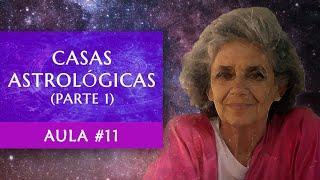 Aula #11 - Casas Astrológicas (Parte 1) - Maria Flávia de Monsaraz