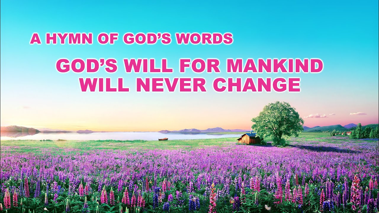 """Praise Hymn With Lyrics   """"God's Will for Mankind Will Never Change"""""""