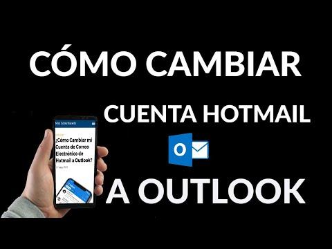 ¿Cómo Cambiar mi Cuenta de Correo Electrónico de Hotmail a Outlook?