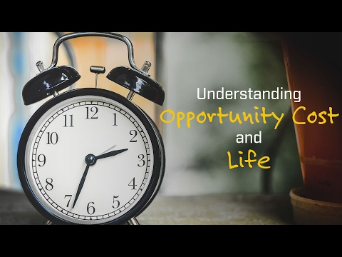 Understanding Opportunity Cost and Life