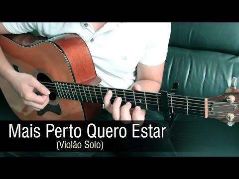 Mais Perto Quero Estar - Fingerstyle Guitar Violão Solo by Rafael Alves