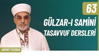 Gülzâr-ı Sâminî Tasavvuf Sohbetleri (72) - Mehmet TAŞKIRAN
