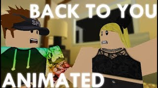 R15 ANIMATED - BACK TO YOU - Roblox Music Video