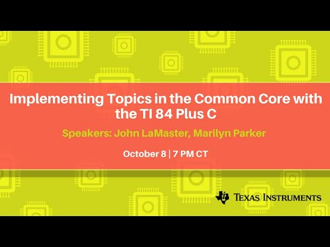 Implementing Topics in the Common Core with the TI 84 Plus C