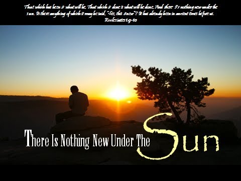 Image result for there is no new thing under the sun