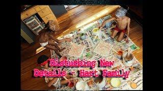 Disturbing NEW Information on The Hart Family