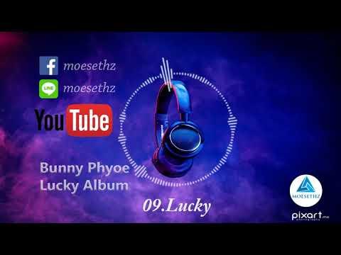 Bunny Phyoe (Lucky Album) 09 Lucky