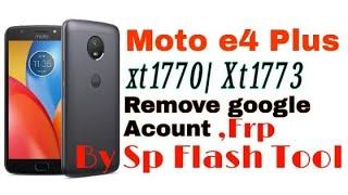 MOTO G4 PLUS XT-1770 BYPASS GOOGLE ACCOUNT /MOTO XT1773 FRP UNLOCK BY SP FLASH TOOL