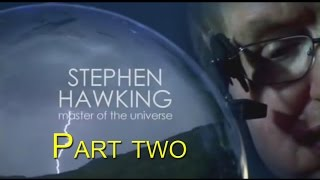 Master Of The Universe Stephen Hawking Episode 2    MUST WATCH!!!!