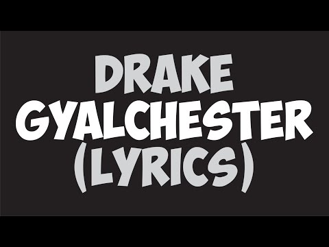 Drake – Gyalchester (Lyrics)