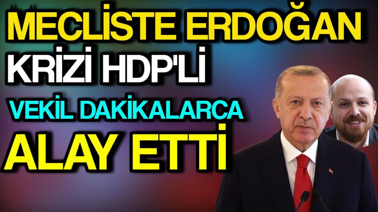 Mecliste Erdoğan Krizi HDP'li İsim Dakikalarca Alay Etti.
