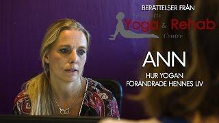Ann berättar - Västerorts Yoga & Rehab Center