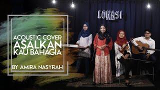 Armada - Asal Kau Bahagia (Cover by Amira Nasyrah)