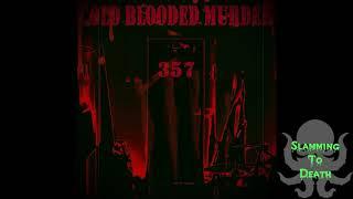 Скачать Cold Blooded Murder 357