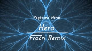 Pegboard Nerds Hero Feat Elizaveta FroZn Remix