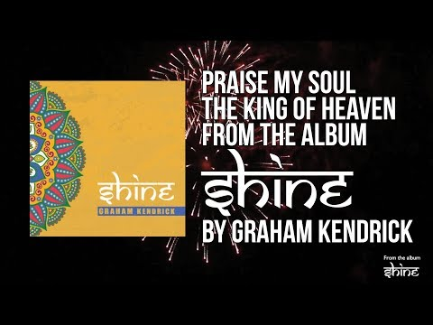Praise, My Soul (from the album Shine) Lyric Video - Graham Kendrick