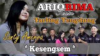 "Download TARLING TENGDUNG "" KESENGSEM "" (COVER) ArioBima Team Voc. Santy Amerra"