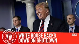 White House Backs Down On Government Shutdown l The News & Why It Matters Ep. 189