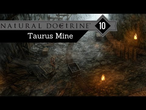 NAtURAL DOCtRINE - 10 - Grinding Spot #1: Taurus Mine