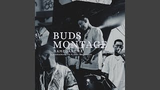 BUDS MONTAGE