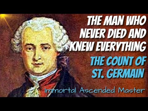 The Amazing Story of The Count of St Germain - Immortal Ascended Master