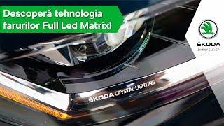 SKODA Superb îți face cunoștință cu tehnologia farurilor Full Led Matrix!