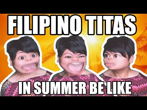 FILIPINO TITAS IN SUMMER BE LIKE