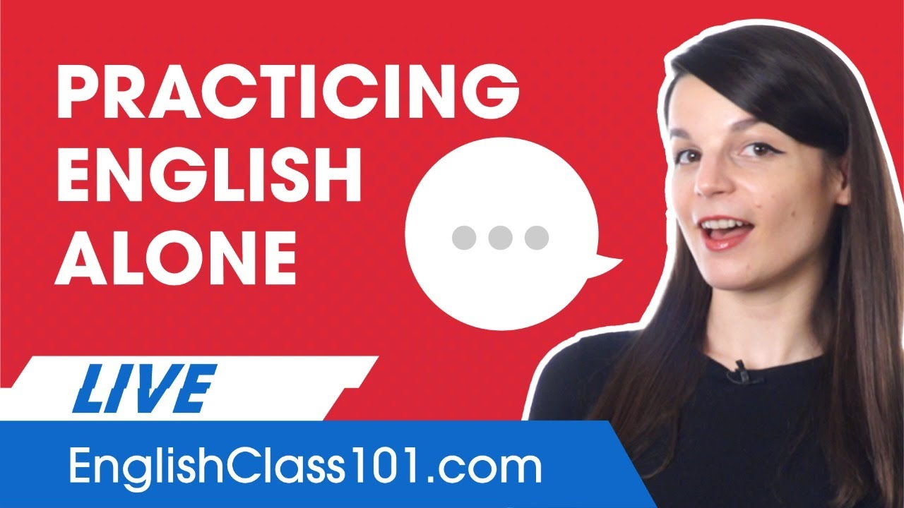 How to Practice English Pronunciation Alone