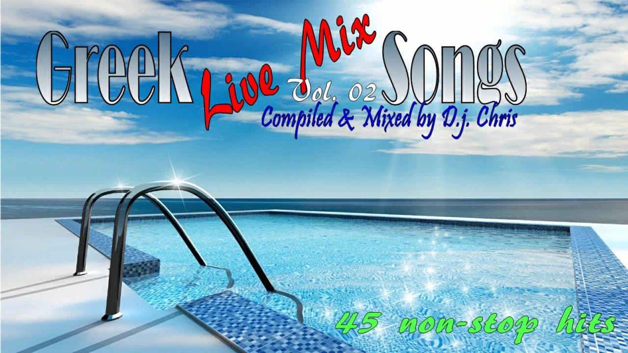 Greek Songs Live Mix Vol 2 by D j  Chris