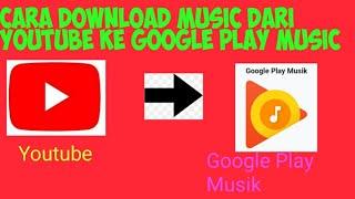 Cara Download Lagu Mp3 Ke Youtube Ke Google MP3