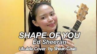 SHAPE OF YOU - Ed Sheeran | Ukulele Cover with Chords by Shean Casio
