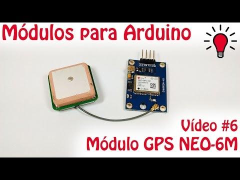 Módulos para Arduino - Vídeo 06 - GPS NEO-6M