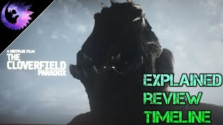 THE CLOVERFIELD PARADOX EXPLAINED PLOT, REVIEW AND TIMELINE SPECULATION. This videos a mess.
