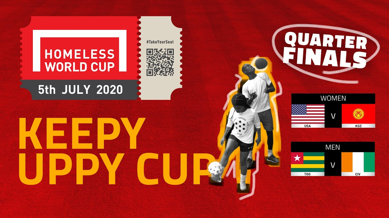 Homeless World (Keepy Uppy) Cup - Quarter Finals, USA v Kyrgyzstan (W), Togo v Ivory Coast (M)