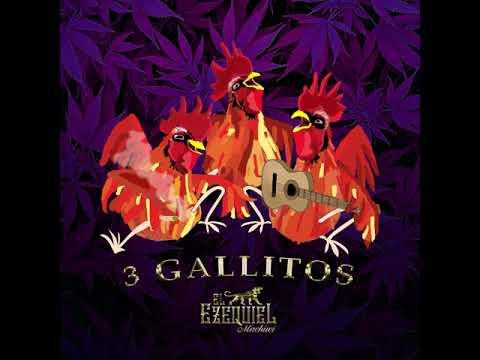 El Ezequiel - Tres Gallitos