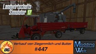 LS17 - Hof Bergmann Reloaded #447   Verkauf von Ziegenmilch und Butter   Let's Play [HD]