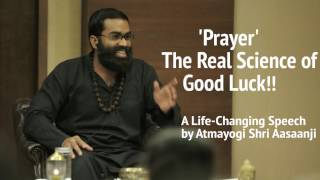 Prayer is for you..Not for God!! - Atmayogi Shri Aasaanji (Must-Watch)