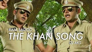 THE KHAN SONG | DJ AKS feat. RAJA SAGOO